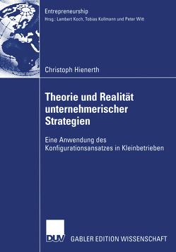 Theorie und Realität unternehmerischer Strategien von Hienerth,  Christoph