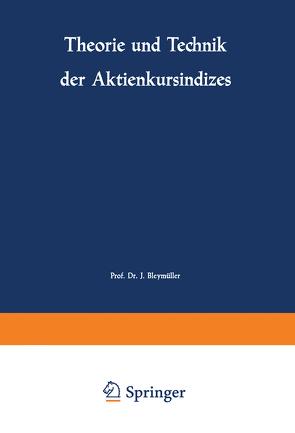 Theorie und Technik der Aktienkursindizes von Bleymüller,  Josef
