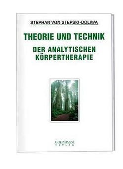 Theorie und Technik der analytischen Körpertherapie von Stepski-Doliwa,  Stephan von