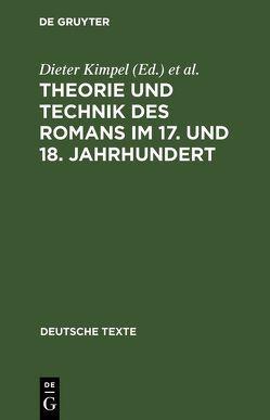 Theorie und Technik des Romans im 17. und 18. Jahrhundert von Kimpel,  Dieter, Wiedemann,  Conrad