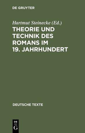 Theorie und Technik des Romans im 19. Jahrhundert von Steinecke,  Hartmut