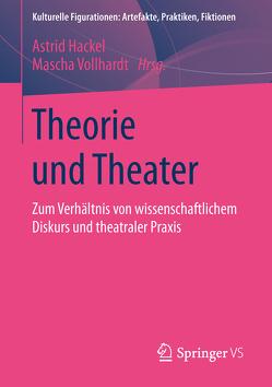 Theorie und Theater von Hackel,  Astrid, Vollhardt,  Mascha