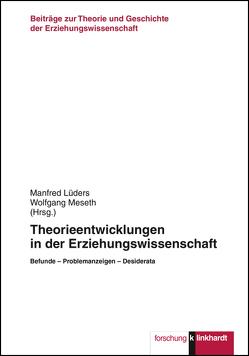 Theorieentwicklungen in der Erziehungswissenschaft von Lüders,  Manfred, Meseth,  Wolfgang