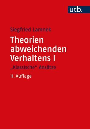 """Theorien abweichenden Verhaltens I – """"Klassische Ansätze"""" von Lamnek,  Siegfried"""