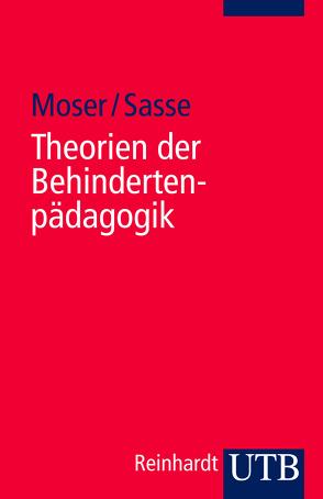 Theorien der Behindertenpädagogik von Moser,  Vera, Sasse,  Ada