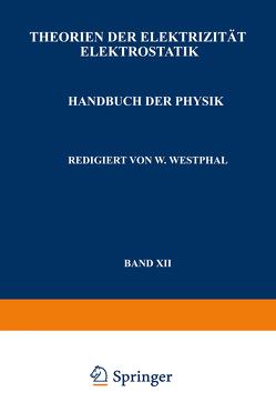 Theorien der Elektrizität Elektrostatik von Geiger,  H., Güntherschulze,  A., Kottler,  F., Scheel,  Karl, Thirring,  H., Westphal,  W., Zerner,  F.