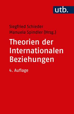 Theorien der Internationalen Beziehungen von Schieder,  Siegfried, Spindler,  Manuela