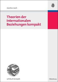 Theorien der Internationalen Beziehungen kompakt von Auth,  Günther
