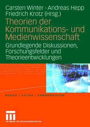 Theorien der Kommunikations- und Medienwissenschaft von Hepp,  Andreas, Krotz,  Friedrich, Winter,  Carsten