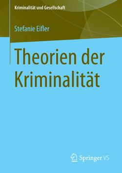 Theorien der Kriminalität von Eifler,  Stefanie