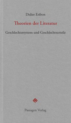 Theorien der Literatur von Engelmann,  Peter, Eribon,  Didier, Leitner,  Christian