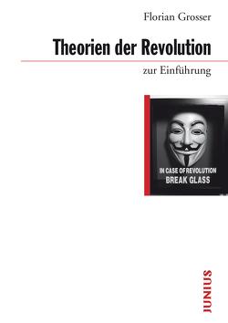 Theorien der Revolution zur Einführung von Grosser,  Florian