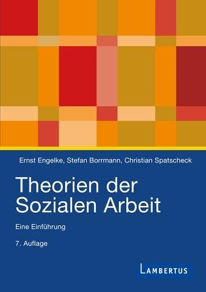 Theorien der Sozialen Arbeit (Hardcover) von Borrmann,  Stefan, Engelke,  Ernst, Spatscheck,  Christian