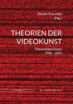 Theorien der Videokunst von Kacunko,  Slavko