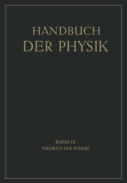 Theorien der Wärme von Bennewitz,  K., Byk,  A., Geiger,  H., Henning,  F., Herzfeld,  K.F., Jaeger,  G., Jaeger,  W., Landé,  A., Scheel,  Karl, Smekal,  A.
