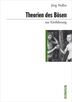 Theorien des Bösen zur Einführung von Noller,  Jörg