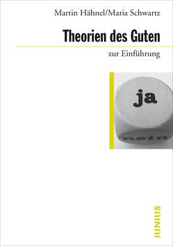 Theorien des Guten zur Einführung von Hähnel,  Martin, Schwartz,  Maria