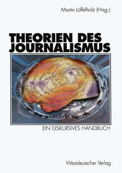 Theorien des Journalismus von Löffelholz,  Martin