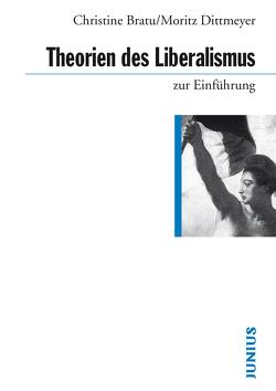 Theorien des Liberalismus zur Einführung von Bratu,  Christine, Dittmeyer,  Moritz