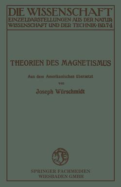 Theorien des Magnetismus von Würschmidt,  Joseph
