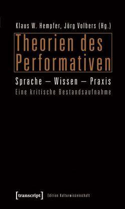 Theorien des Performativen von Hempfer,  Klaus W., Volbers,  Jörg