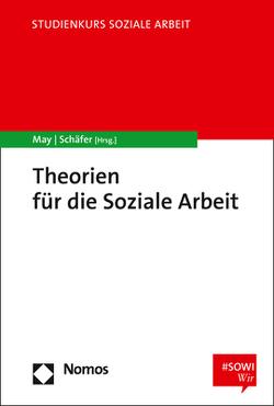 Theorien für die Soziale Arbeit von May,  Michael, Schaefer,  Arne