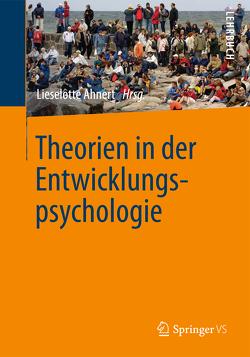 Theorien in der Entwicklungspsychologie von Ahnert,  Lieselotte