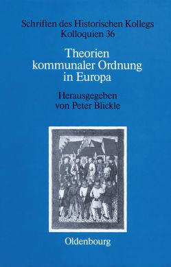 Theorien kommunaler Ordnung in Europa von Blickle,  Peter