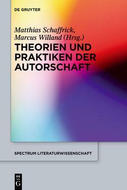 Theorien und Praktiken der Autorschaft von Schaffrick,  Matthias, Willand,  Marcus