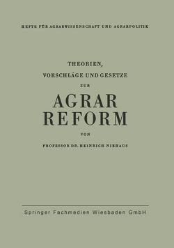 Theorien, Vorschläge und Gesetze zur Agrarreform von Niehaus,  Heinrich