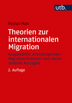 Theorien zur internationalen Migration von Han,  Petrus