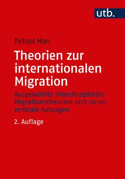 Theorien zur internationalen Migration von Han,  Petrus