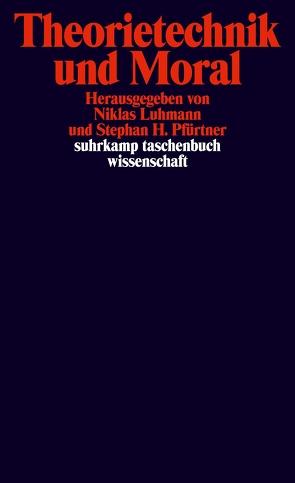 Theorietechnik und Moral von Luhmann,  Niklas, Pfürtner,  Stephan H