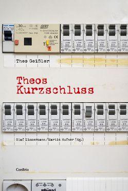 Theos Kurzschluss von Geissler,  Theo, Hüfner,  Martin, Zimmermann,  Olaf
