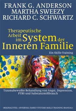 Therapeutische Arbeit im System der Inneren Familie von Anderson,  Frank G., Höhr,  Hildegard, Kierdorf,  Theo, Schwartz,  Richard C., Sweezy,  Martha