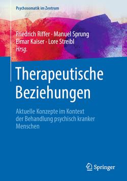 Therapeutische Beziehungen von Kaiser,  Elmar, Riffer,  Friedrich, Sprung,  Manuel, Streibl,  Lore Elisabeth