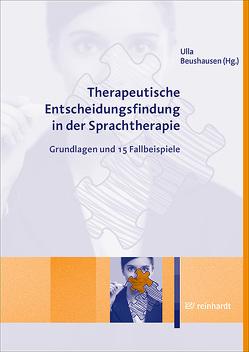 Therapeutische Entscheidungsfindung in der Sprachtherapie von Beushausen,  Ulla