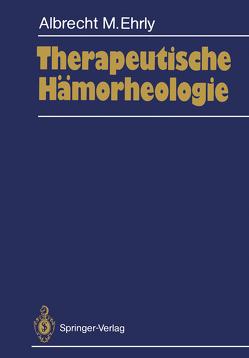 Therapeutische Hämorheologie von Ehrly,  Albrecht M.