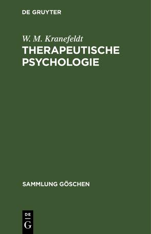 Therapeutische Psychologie von Jung,  C.G., Kranefeldt,  W. M.