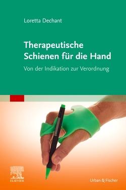 Therapeutische Schienen für die Hand von Dechant,  Loretta