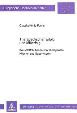 Therapeutischer Erfolg und Mißerfolg von König-Fuchs,  Claudia
