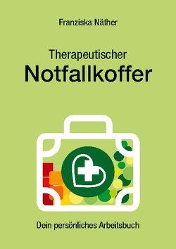 Therapeutischer Notfallkoffer von Naether,  Franziska