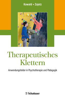 Therapeutisches Klettern von Kowald,  Anne-Claire, Zajetz,  Alexis Konstantin