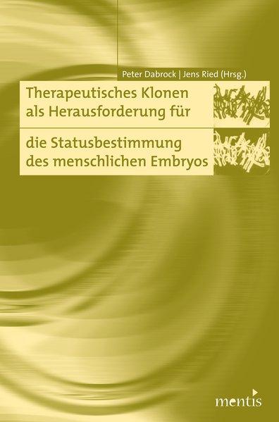 Therapeutisches Klonen als Herausforderung für die Statusbestimmung d