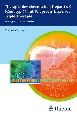 Therapie der chronischen Hepatitis C mit Telaprevir-basierter Triple Therapie von Zeuzem,  Stefan