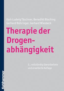 Therapie der Drogenabhängigkeit von Bloching,  Benedikt, Bühringer,  Gerhard, Täschner,  Karl-Ludwig, Wiesbeck,  Gerhard A.