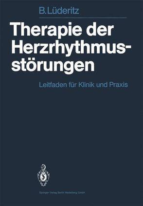 Therapie der Herzrhythmusstörungen von Lüderitz,  B.