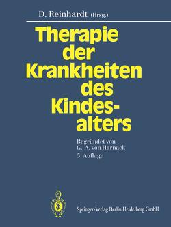 Therapie der Krankheiten des Kindesalters von Adam,  D., Arndt,  H. J., Belohradsky,  B.H., Bender-Götze,  C., Berdel,  D., Bernuth,  H., Bourgeois,  M., Brandis,  M., Braun-Scharm,  H., Bremer,  H.-J., Brodehl,  J., Burdach,  S., Döhring-Schwerdtfeger,  E., Doose,  H., Dörr,  H.-G., Ehrich,  J.H.H., Fanconi,  A., Fischer,  K., Göbel,  U., Götze,  H., Grantzow,  R., Harnack,  G.-A.v., Heinze,  E., Hilgarth,  R., Holl,  R., Hölzle,  E., Jani,  L., Janssen,  F., Jürgens,  H., Knorr,  D., Koletzko,  B., Koletzko,  S., Kramer,  H.H., Kries,  R.v., Lemburg,  P., Lenard,  H.G., Liersch,  R., Lipowsky,  G., Lorenz,  B, Meyer,  H., Morscher,  E., Mortier,  W., Nessler,  G., Netz,  H., Olbing,  H., Peller,  P., Poschmann,  A., Ranke,  M.B., Rascher,  W., Reinhardt,  Dietrich, Remschmidt,  H., Rieger,  C., Rieth,  H., Schärer,  K., Schaub,  J., Schellong,  G., Schmidt,  E., Schober,  O., Schroeder,  H., Schröter,  W., Schulte,  F.-J., Shmerling,  D. H., Sitzmann,  F.C., Spiess,  H., Stephan,  U., Stolecke,  H., Voss,  H.v., Waag,  K.L., Wahn,  V, Wehinger,  H., Wiesemann,  H.G., Zachmann,  M.