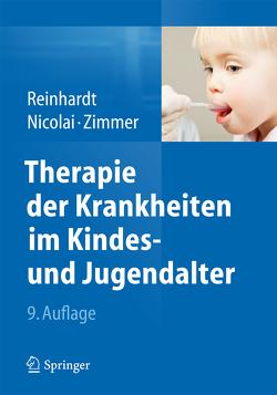 Therapie der Krankheiten im Kindes- und Jugendalter von Nicolai,  Thomas, Reinhardt,  Dietrich, Zimmer,  Klaus-Peter