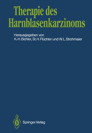 Therapie des Harnblasenkarzinoms von Bichler,  Karl-Horst, Flüchter,  Stephan H., Strohmaier,  Walter L